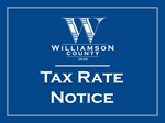 Williamson County 2018 Tax Rate Notice & Public Hearings