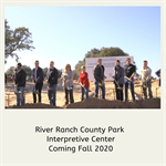 County Breaks Ground on River Ranch County Park Interpretive Center