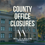 Williamson County Closing Offices to the Public Starting Thursday, March 19