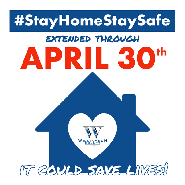 Williamson County Extends Stay Home Stay Safe Order to April 30