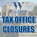 Williamson County Tax Office July Closure Schedule