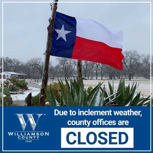 Williamson County Offices Closed Tuesday, February 16, Due to Wintry Weather Impacts